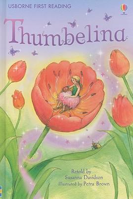 Thumbelina - Davidson, Susanna (Retold by), and Andersen, Hans Christian (Original Author)