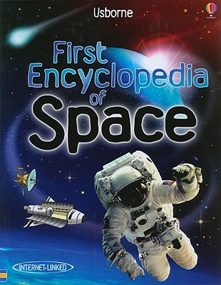 First Encyclopedia of Space - Dowswell, Paul, and Newell, Keith (Designer), and Wood, Helen, M.a (Designer), and Atkinson, Stuart (Consultant editor)