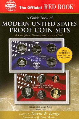 An Official Red Book: A Guide Book of Modern U.S. Proof Coin Sets: Silver and Clad Sets 1936 to Date - Lange, David W, and Stack, Lawrence (Editor), and Bowers, Q David (Foreword by)