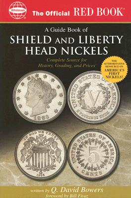 An Official Red Book: A Guide Book of Shield and Liberty Head Nickels: Complete Source for History, Grading, and Prices - Bowers, Q David, and Stack, Lawrence (Editor), and Fivaz, Bill (Foreword by)