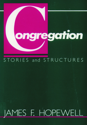 Congregation Stories and Structures - Hopewell, James F, and Wheeler, Barbara G (Editor)