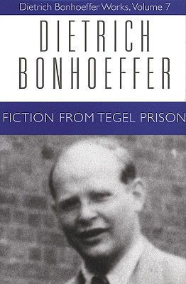 Fiction from Tegel Prison - Bonhoeffer, Dietrich, and Green, Clifford (Editor), and Bethge, Renate (Translated by)
