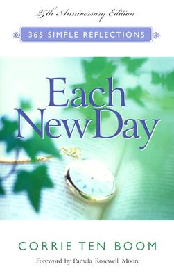 Each New Day - Ten Boom, Corrie, and Moore, Pamela Rosewell (Foreword by)
