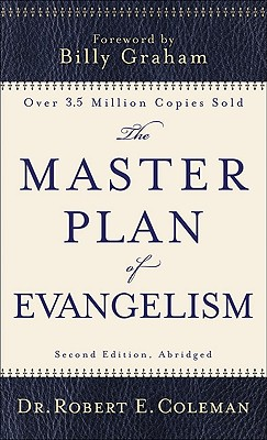 The Master Plan of Evangelism - Coleman, Robert, Dr., and Graham, Billy (Foreword by), and Rees, Paul S (Introduction by)