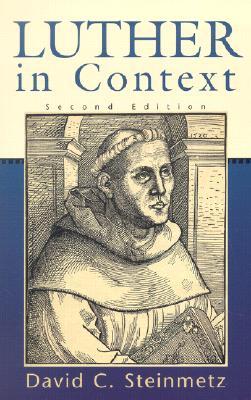 Luther in Context - Steinmetz, David C