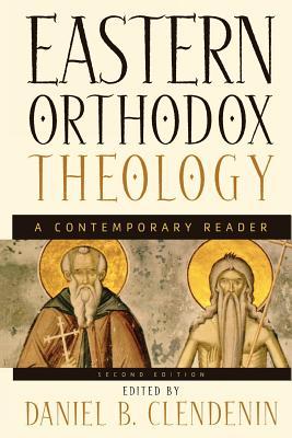 Eastern Orthodox Theology: A Contemporary Reader - Clendenin, Daniel B (Editor)