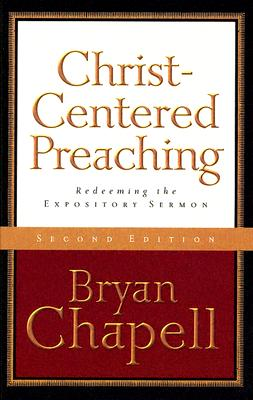 Christ-Centered Preaching: Redeeming the Expository Sermon - Chapell, Bryan