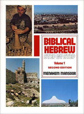 Biblical Hebrew Step by Step: Volume 1 - Mansoor, Menahem