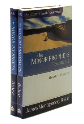 The Minor Prophets - Boice, James Montgomery, and Boice, James, Dr.