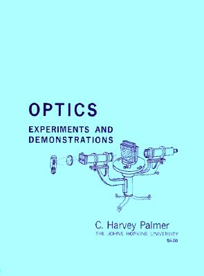 Optics: Experiments and Demonstrations - Palmer, C Harvey, Professor (Preface by)