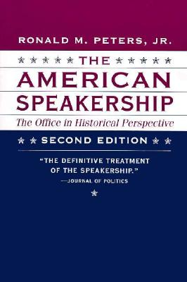 The American Speakership: The Office in Historical Perspective -