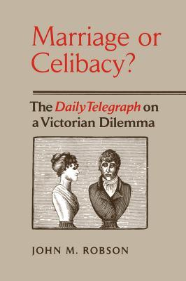 Marriage or Celibacy - Robson, John M