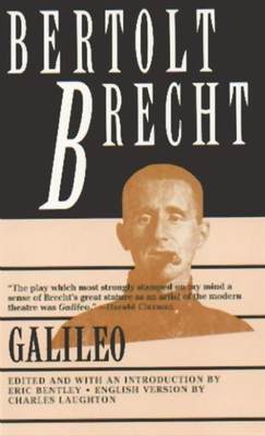 Galileo - Brecht, Bertolt, and Bentley, Eric, Professor (Editor), and Laughton, Charles (Translated by)