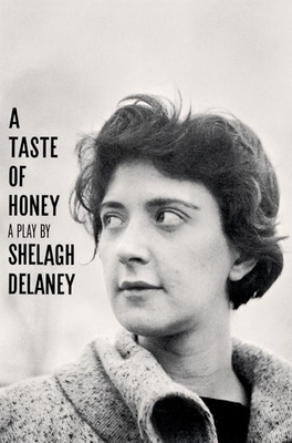 A Taste of Honey, a Play - DeLaney, Shelagh