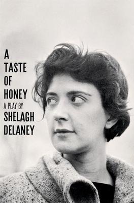 A Taste of Honey, a Play - DeLaney, Shelagh