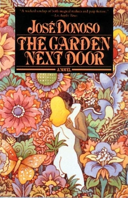 The Garden Next Door - Donoso, Jose