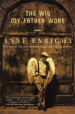 The Wig My Father Wore - Enright, Anne
