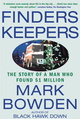 Finders Keepers: The Story of a Man Who Found $1 Million - Bowden, Mark