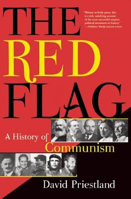 The Red Flag: A History of Communism - Priestland, David
