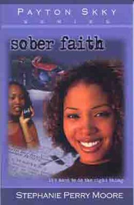 Sober Faith - Moore, Stephanie Perry, and Perry-Moore, Stephanie