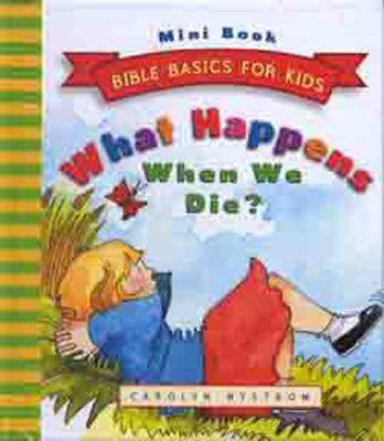 What Happens When We Die? - Nystrom, Carolyn, Ms.