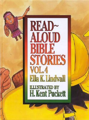 Read Aloud Bible Stories Volume 4 - Lindvall, Ella K