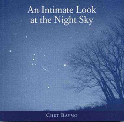 An Intimate Look at the Night Sky - Raymo, Chet