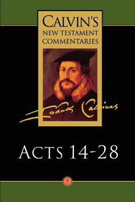 The Acts of the Apostles 14-28 - Calvin, John, and Fraser, John W (Translated by), and Torrance, David W (Editor)