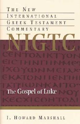 The Gospel of Luke - Marshall, I Howard, Professor, PhD