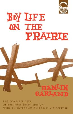 Boy Life on the Prairie - Garland, Hamlin, and McElderry, Jr B R (Introduction by), and McElderry Jr, B R (Introduction by)