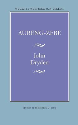 Aureng-Zebe - Dryden, John, and Link, Frederick M (Editor)