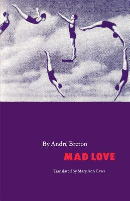 Mad Love-Pa - Breton, Andre, and Caws, Mary Ann, Ms. (Translated by)