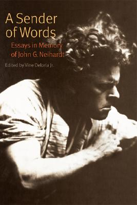 A Sender of Words: Essays in Memory of John G. Neihardt - Deloria, Vine (Editor)