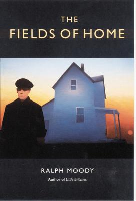 Fields of Home - Moody, Ralph, and Mawicke, Tran