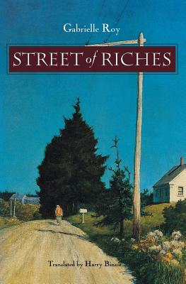 Street of Riches - Roy, Gabrielle, and Binsse, Harry (Translated by), and Binsse, Henry (Translated by)