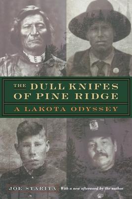 The Dull Knifes of Pine Ridge: A Lakota Odyssey - Starita, Joe (Afterword by)