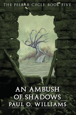 An Ambush of Shadows - Williams, Paul O