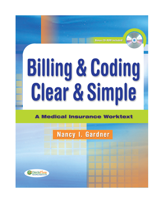 Billing & Coding Clear & Simple: A Medical Insurance Worktext - Gardner, Nancy I