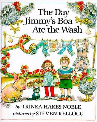 The Day Jimmy's Boa Ate the Wash - Noble, Trinka Hakes, and Kellogg, Steven
