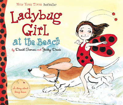 Ladybug Girl at the Beach - Soman, David, and Davis, Jacky