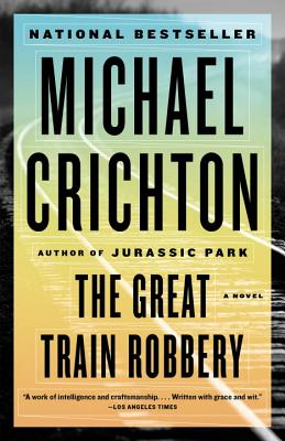 The Great Train Robbery - Crichton, Michael
