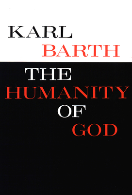 The Humanity of God - Barth, Karl, and Barth, John, and Thomas, John N (Translated by)