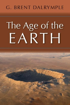 The Age of the Earth - Dalrymple, G. Brent (Editor)