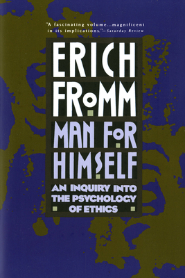 Man for Himself: An Inquiry Into the Psychology of Ethics - Fromm, Erich