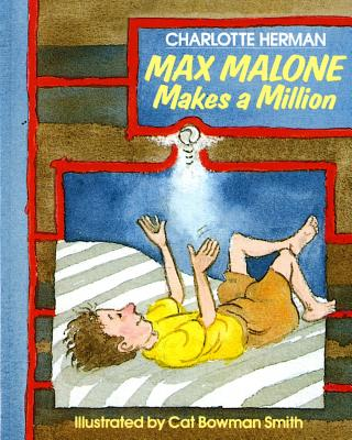Max Malone Makes a Million - Herman, Charlotte, and Harcourt School Publishers (Prepared for publication by)