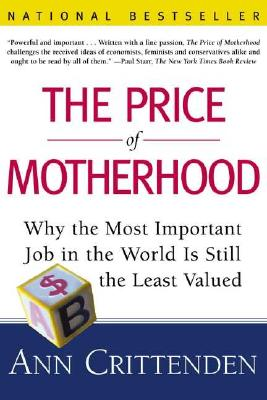 Price of Motherhood - Crittenden, Ann