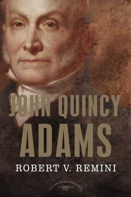 John Quincy Adams - Remini, Robert Vincent, and Schlesinger, Arthur Meier, Jr. (Editor)