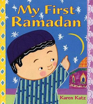 My First Ramadan - Katz, Karen