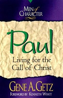 Paul: Living for the Call of Christ - Getz, Gene A, Dr., and Moore, Jim (Foreword by)