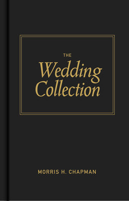 The Wedding Collection - Chapman, Morris H (Compiled by)